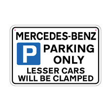 MERCEDES-BENZ  Parking Sign Lesser Cars will be Clamped Sign Joke Road Sign