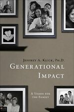 Generational Impact : A Vision for the Family by Jeffrey A. Klick (2011,...