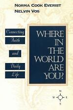 Where in the World Are You?: Connecting Faith & Daily Life (Alban Institute Publ
