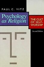 Psychology As Religion : The Cult of Self-Worship by Paul C. Vitz (1994,...