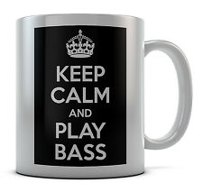 Keep Calm And Play Bass Mug Cup Gift Idea Present Birthday Coffee Tea