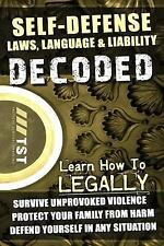Self-Defense Laws, Language and Liability DECODED : Learn How to LEGALLY...