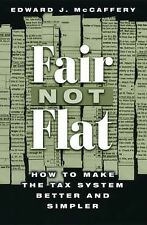 Fair Not Flat: How to Make the Tax System Better and Simpler-ExLibrary