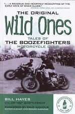 The Original Wild Ones : Tales of the Boozefighters Motorcycle Club by Bill...