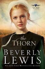 THE THORN Rose Trilogy Book # 1 by Beverly Lewis NEW book Amish fiction series