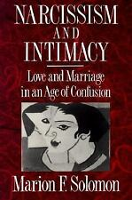 Narcissim and Intimacy : Love and Marriage in an Age of Confusion by Marion...