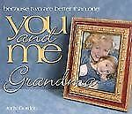 You and Me Grandma : Because Two are Better Than One by Judy Gordon (2004,...