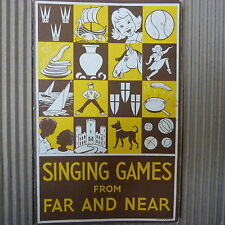 songbook SINGING GAMES from FAR AND NEAR , 1974