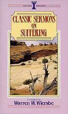 Classic Sermons: Suffering by Warren W. Wiersbe - Ed. (1984, Paperback)