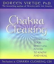 Chakra Clearing : Awakening Your Spiritual Power to Know and Heal by Doreen...