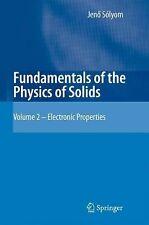 Fundamentals of the Physics of Solids : Volume II: Electronic Properties by...