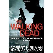 The Walking Dead: The Fall of the Governor, Part, Bonansinga, Jay, Kirkman, Robe