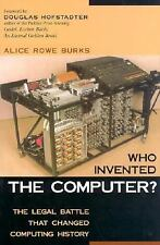 Who Invented the Computer? The Legal Battle That Changed Computing History, Alic