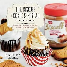 The Biscoff Cookie & Spread Cookbook: Irresistible Cupcakes, Cookies, Confec