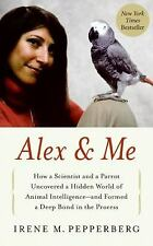 Alex and Me : How a Scientist and a Parrot Discovered a Hidden World of...
