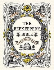 The Beekeeper's Bible~Managing Hives~Honey Recipes & Uses~Lovely Book~NEW HC
