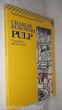 PULP Una storia del XX secolo Charles Bukovski Feltrinelli 2001 Romanzo Racconto