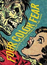 Four Color Fear : Forgotten Horror Comics of the 1950s (2010, Paperback)