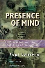 Presence Of Mind: Education And The Politics Of Deception (Edge)