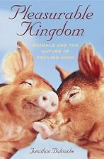 Pleasurable Kingdom: Animals and the Nature of Feeling Good (MacSci), Balcombe,