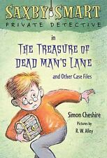 The Treasure of Dead Man's Lane and Other Case Files: Saxby Smart, Private Detec
