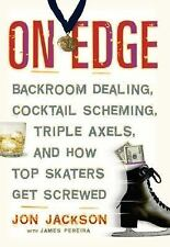 On Edge: Backroom Dealing, Cocktail Scheming, Triple Axels, and How Top Skaters