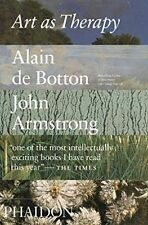 Art as Therapy by Alain Botton, Dr. John Armstrong (Paperback, 2016)