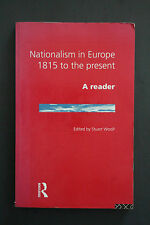 *RARE* NATIONALISM IN EUROPE: 1815 TO THE PRESENT  A READER Stuart Woolf PB 1996