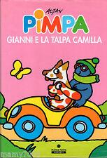 LIBRO=Pimpa, Gianni e la talpa Camilla [Copertina rigida]=2003
