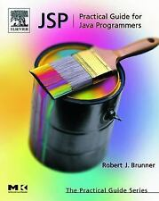 The Practical Guides: JSP : Practical Guide for Java Programmers by Robert J....