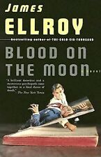 Blood on the Moon by James Ellroy (2005, Paperback)