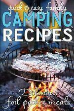 Quick and Easy Family Camping Recipes: Delicious Foil Packet Meals by Jennie...