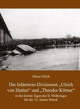 Ulrich: INFANTERIE-DIVISIONEN von Hutten und Theodor Körner  Armee Wenck / NEU