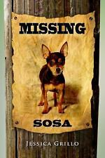 NEW Missing Sosa by Jessica Grillo Paperback Book (English) Free Shipping