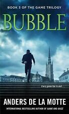 Bubble - Book 3 Of The Game Trilogy By Anders De La Motte Free Shipping!