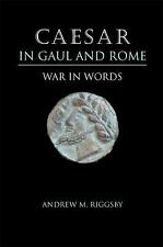 Caesar in Gaul and Rome : War in Words by Andrew M. Riggsby (2010, Paperback)