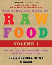The Complete Book of Raw Food: Healthy, Delicious Vegetarian Cuisine Made...