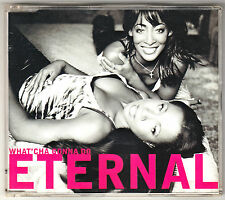 ETERNAL., What`Cha Gonna Do / We`re not making love anymore / Got to be the one