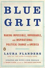 Blue Grit: Making Impossible, Improbable, and Inspirational Political Change in