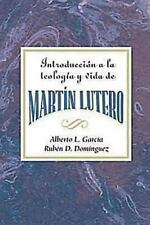 Introduccion a Martin Lutero by Assoc for Hispanic Theological Education...