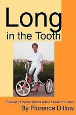 Long in the Tooth : Surviving Chronic Illness with a Sense of Humor by...