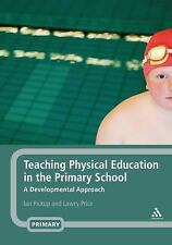 Teaching Physical Education in the Primary School : A Developmental Approach...