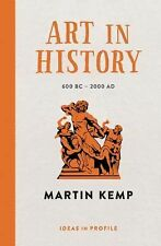 Art in History, 600 BC - 2000 AD by Martin Kemp (2015, Paperback)