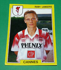 N°46 ROBY LANGERS AS CANNES ASC LA BOCCA PANINI FOOTBALL FOOT 92 1991-1992