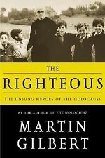 The Righteous: The Unsung Heroes of the Holocaust, Gilbert, Martin, Good Conditi