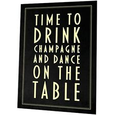 Time to Drink Champagne & Dance on the Table Poster (Sumbox) 0215