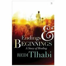 Endings and Beginnings : A Story of Healing by Redi Tlhabi (2013, Paperback)