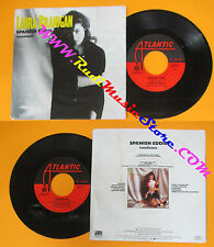 LP 45 7'' LAURA BRANIGAN Spanish eddie Tenderness 1985 italy (*) no cd mc dvd