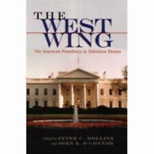 The West Wing: The American Presidency As Television Drama (The Televi-ExLibrary