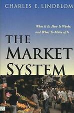 The Market System: What it is, How it Works and What to Make of it (Yale Nota Be